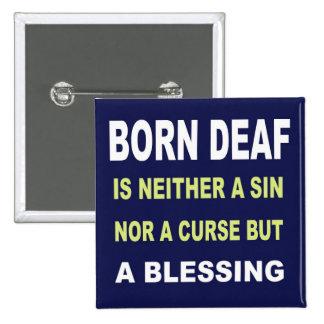 Surdo nascido é uma não praga mas uma bênção bóton quadrado 5.08cm