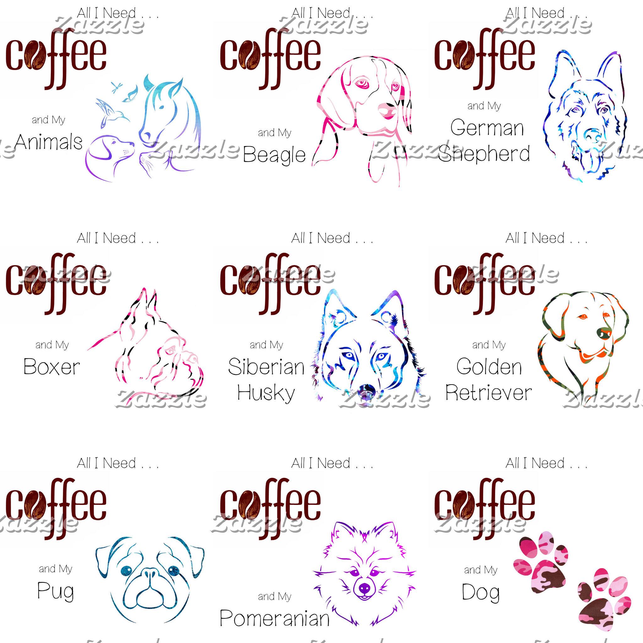 All I need is Coffee and My Dog - Dog Breed Mugs