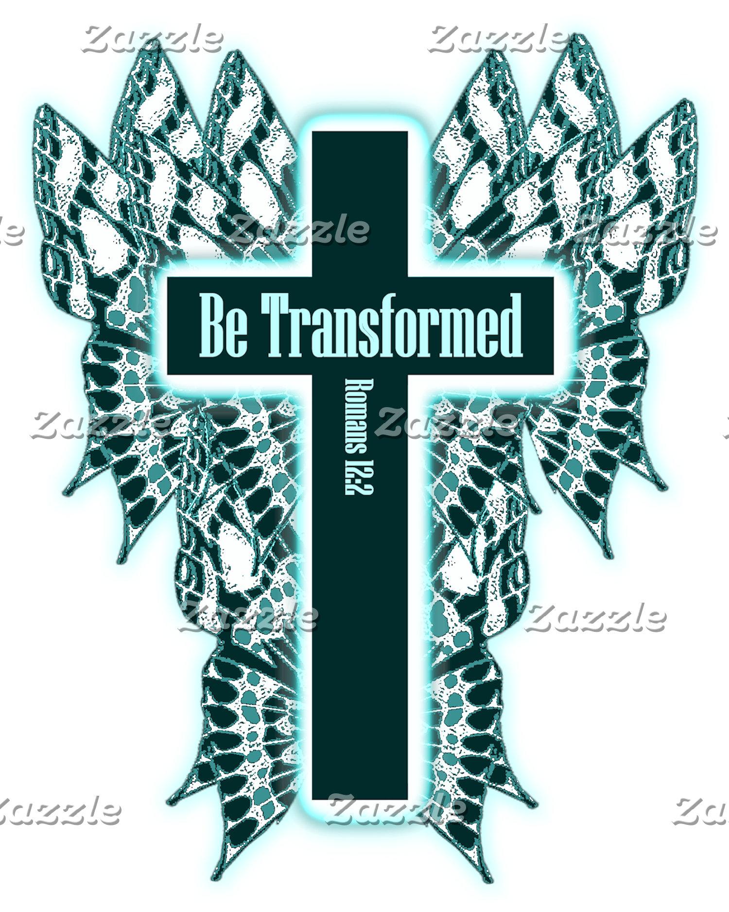 Be Transformed - Romans 12:2