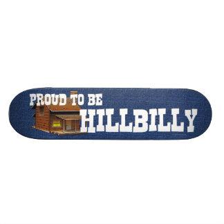 T orgulhoso ser Hillbilly Shape De Skate 19,7cm