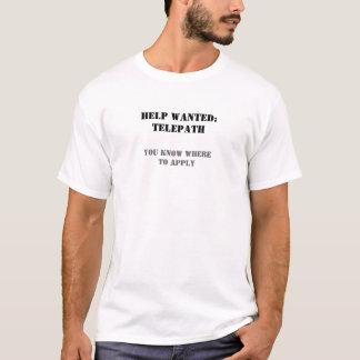 T-shirt Ajuda querida: Telepath. Você sabe onde aplicar-se