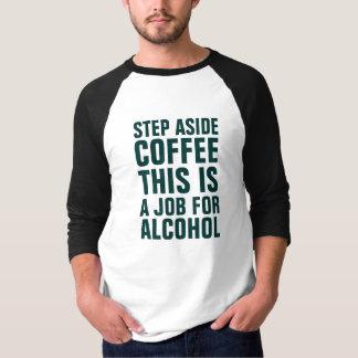 T-shirt Da etapa o café de lado isto é um jérsei do