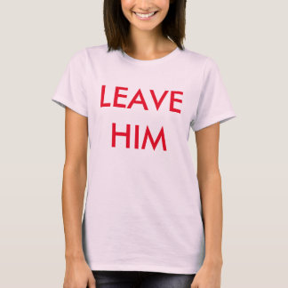 T-shirt deixe-o!!!