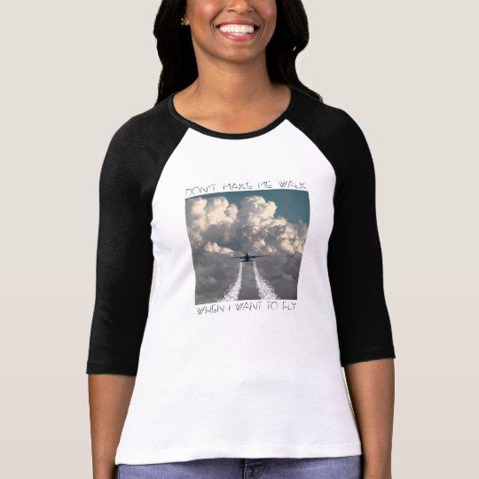T-shirt Don't make me walk 4