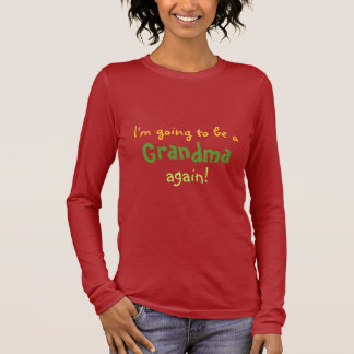 T-shirt Eu estou indo ser a, avó, outra vez!