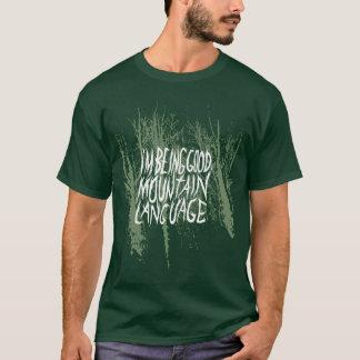 """T-shirt Eu estou sendo bom da """"T da floresta da língua"""