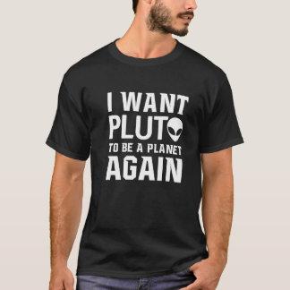 T-shirt Eu quero Pluto ser um t gráfico do Scifi do