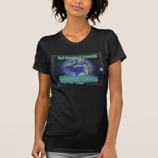 T-shirt Fome do fim & paz do Pobreza-Salário!