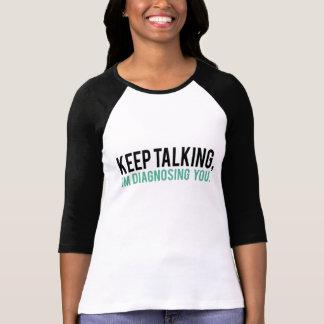 T-shirt Mantenha falar, mim estão diagnosticando-o humor