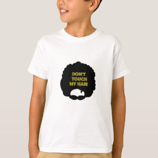 T-shirt ' Não toque em meu cabelo