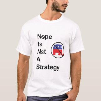 T-shirt Nope não é uma estratégia