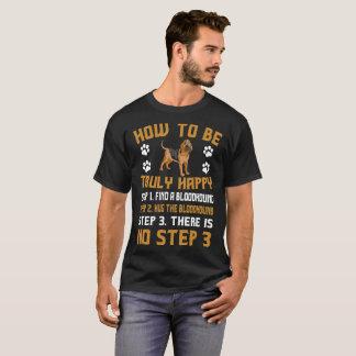 T-shirt O cão verdadeiramente feliz do Bloodhound do