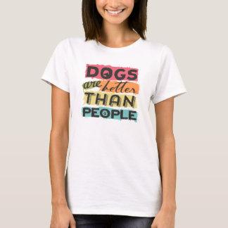 T-shirt Os cães são melhores do que pessoas