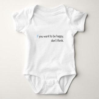 T-shirt se você quer estar feliz, não pense
