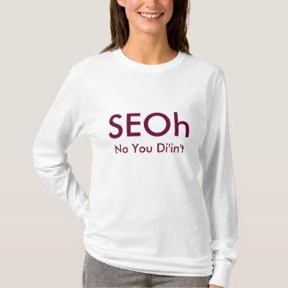 T-shirt SEOh, nenhum você Di'in't