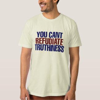T-shirt Seu não pode o truthiness do refudiate