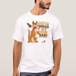 T-shirt Talvez o Dingo comeu seu bebê