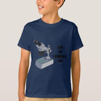 T-shirt Vive uma vida examinada (o microscópio)