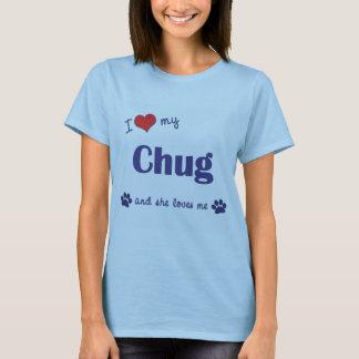T-shirts Eu amo meu Chug (o cão fêmea)