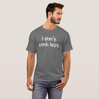 T-shirts Eu não trabalho aqui