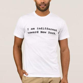 T-shirts Eu sou indiferente para New York.