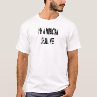 T-shirts Eu sou um músico!