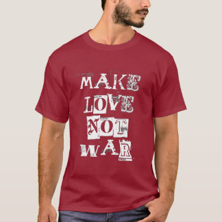 T-shirts Faça a guerra do amor não