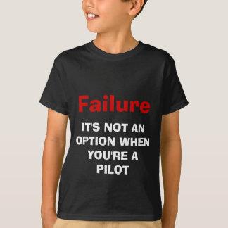 T-shirts Falha, não é UMA OPÇÃO QUANDO VOCÊ é UM PILOTO