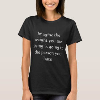 T-shirts imagine que o peso que você é perdedor está indo….