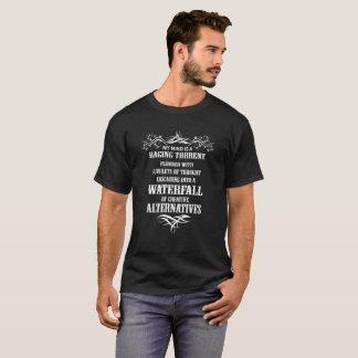 T-shirts Minha mente é uma torrente Raging inundada com os