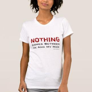 T-shirts Nada vem entre mim e meu Mick!