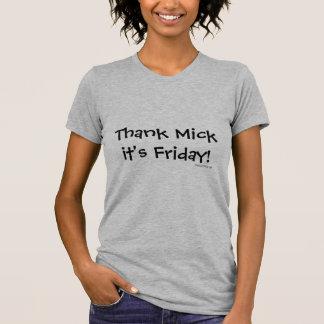 T-shirts Obrigado Mick é sexta-feira!