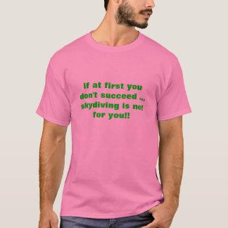 T-shirts Se início em você não suceda… skydiving é…