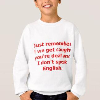 T-shirts Se nós somos travados, você é surdo e eu não falo…