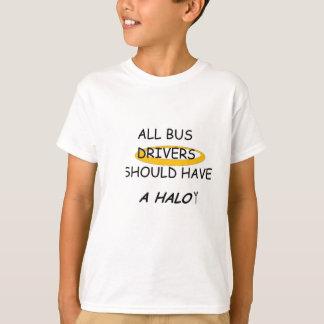 T-shirts Todos os condutores de autocarro se um halo