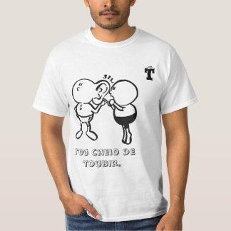 T - Tou cheio de toubir. Camiseta