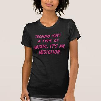 Techno não é um tipo de música, ele é um apego camisetas