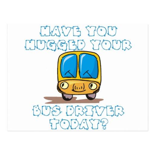 Tem você abraçado seu condutor de autocarro hoje cartões postais