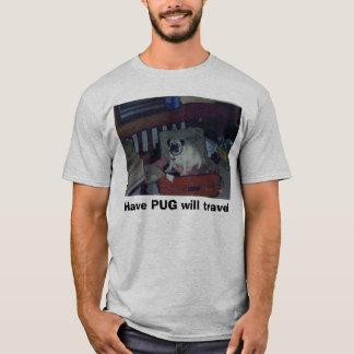 Tenha o PUG viajará Camisetas