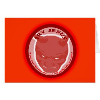 Tentativa Jesus. Se você não gosta dele o diabo… Cartão Comemorativo