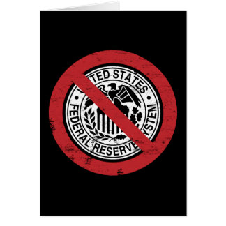Termine o libertário de Fed Federal Reserve Cartão Comemorativo
