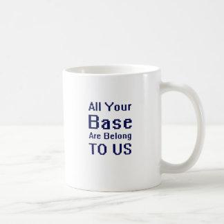 Toda sua base é nos pertence caneca de café