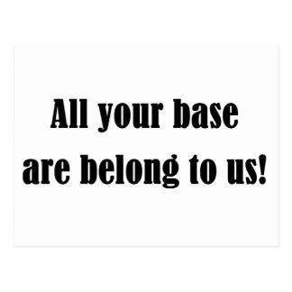 Toda sua base é nos pertence! cartão postal