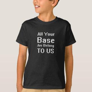Toda sua base é nos pertence t-shirt
