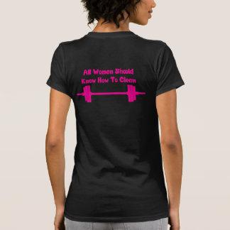 Todas as mulheres devem saber limpar - o camiseta