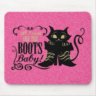 Todos que eu preciso são as botas, bebê mousepads