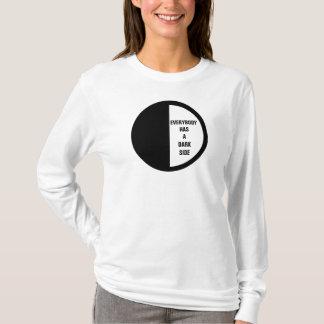 TODOS TEM um hoodie do LADO ESCURO Tshirt