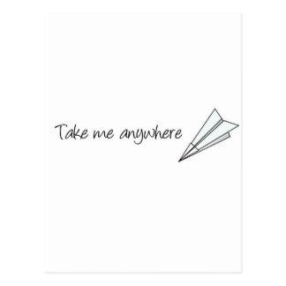 Tome-me em qualquer lugar cartão postal