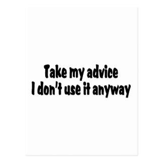 Tome meu conselho que eu não o uso de qualquer cartão postal