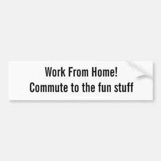 Trabalho da casa! Comute às coisas divertidas Adesivo Para Carro
